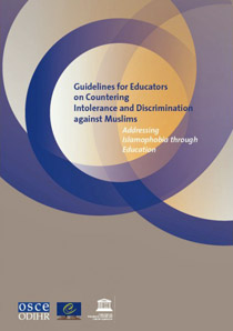 guidelines-for-educators-on-countering-intolerance-and-discrimination-against-muslims-addressing-islamophobia-through-education